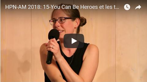 Journée HPN-AM 2018: 15-You Can Be Heroes et les témoignages sur l'HPN & l'AM