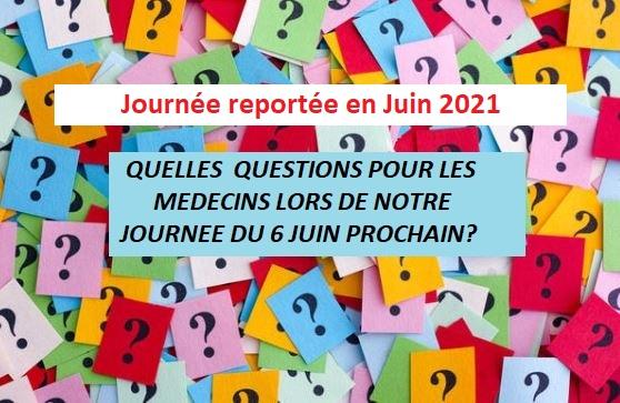 Questions pour notre journée de rencontre Médecins-Patients du 6 Juin 2020 => Journée reportée en Juin 2021